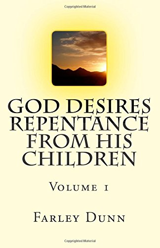 God Desires Repentance from His Children Volume 1