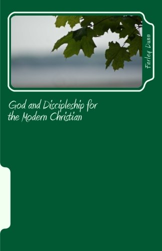 God and Discipleship for the Modern Christian Volume 4
